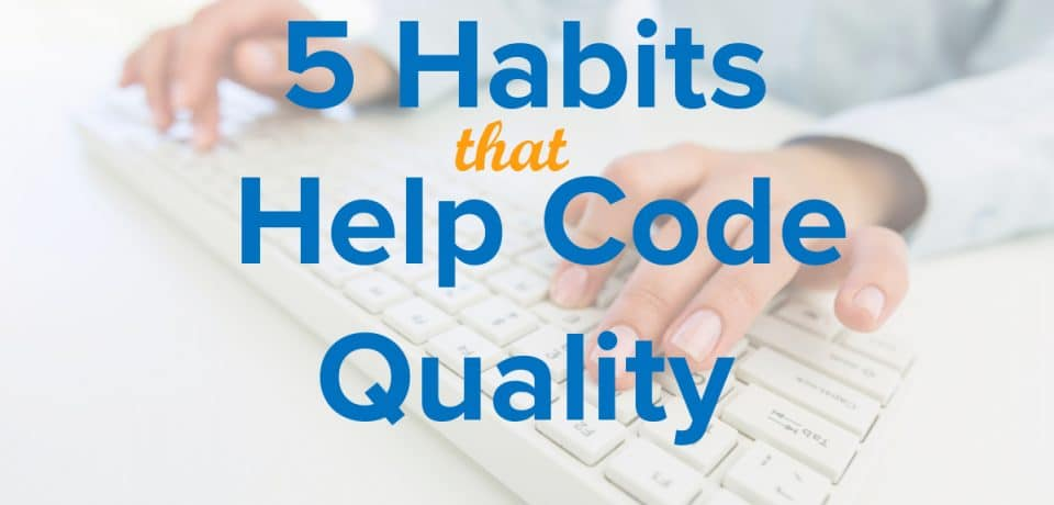 5 habits that help code quality