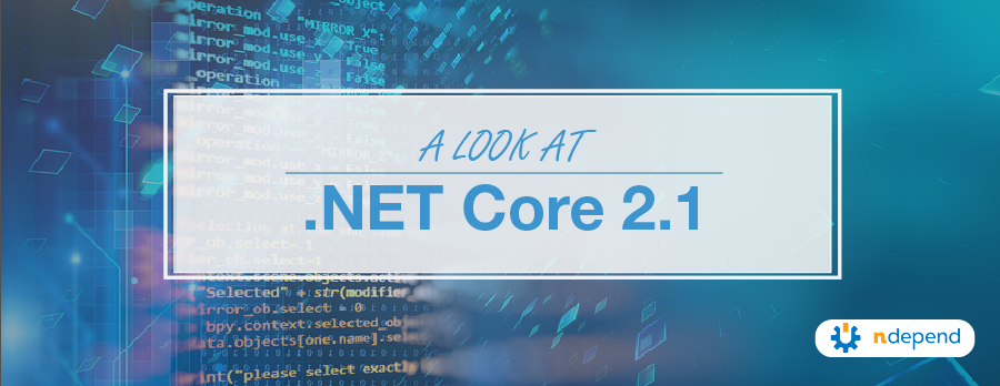 A Look at .NET Core 2.1