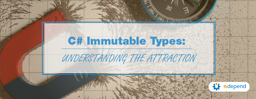 C# Immutable Types Understanding the Attraction