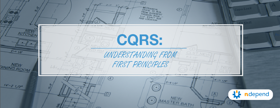 CQRS Understanding from First Principles