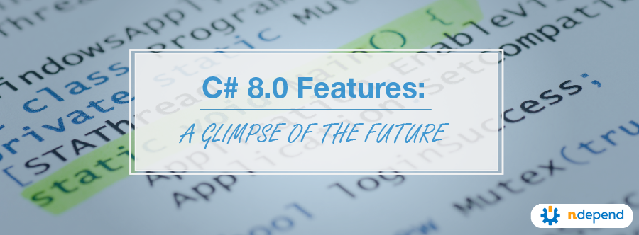 C# 8.0 Features: A Glimpse of the Future