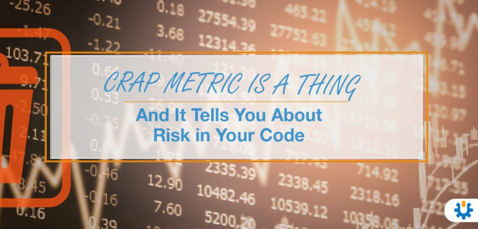 CRAP Metric is a Thing And It Tells You About Risk in Your Code