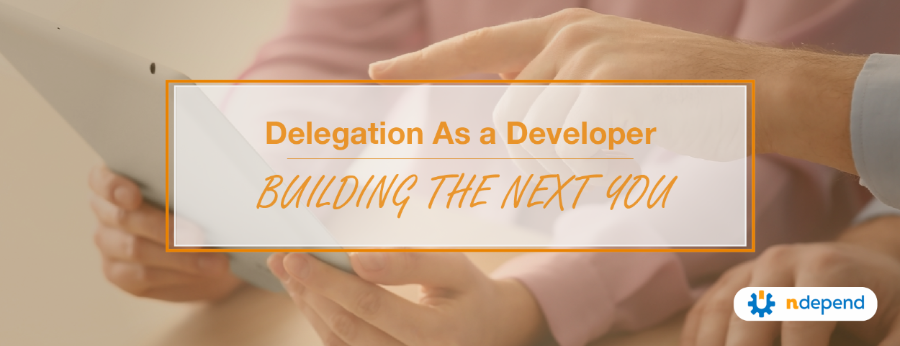 Delegation as a developer Building the Next You