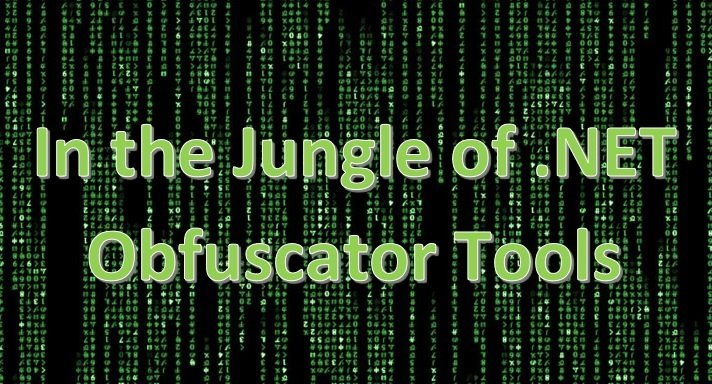 In the Jungle of .NET Obfuscator Tools