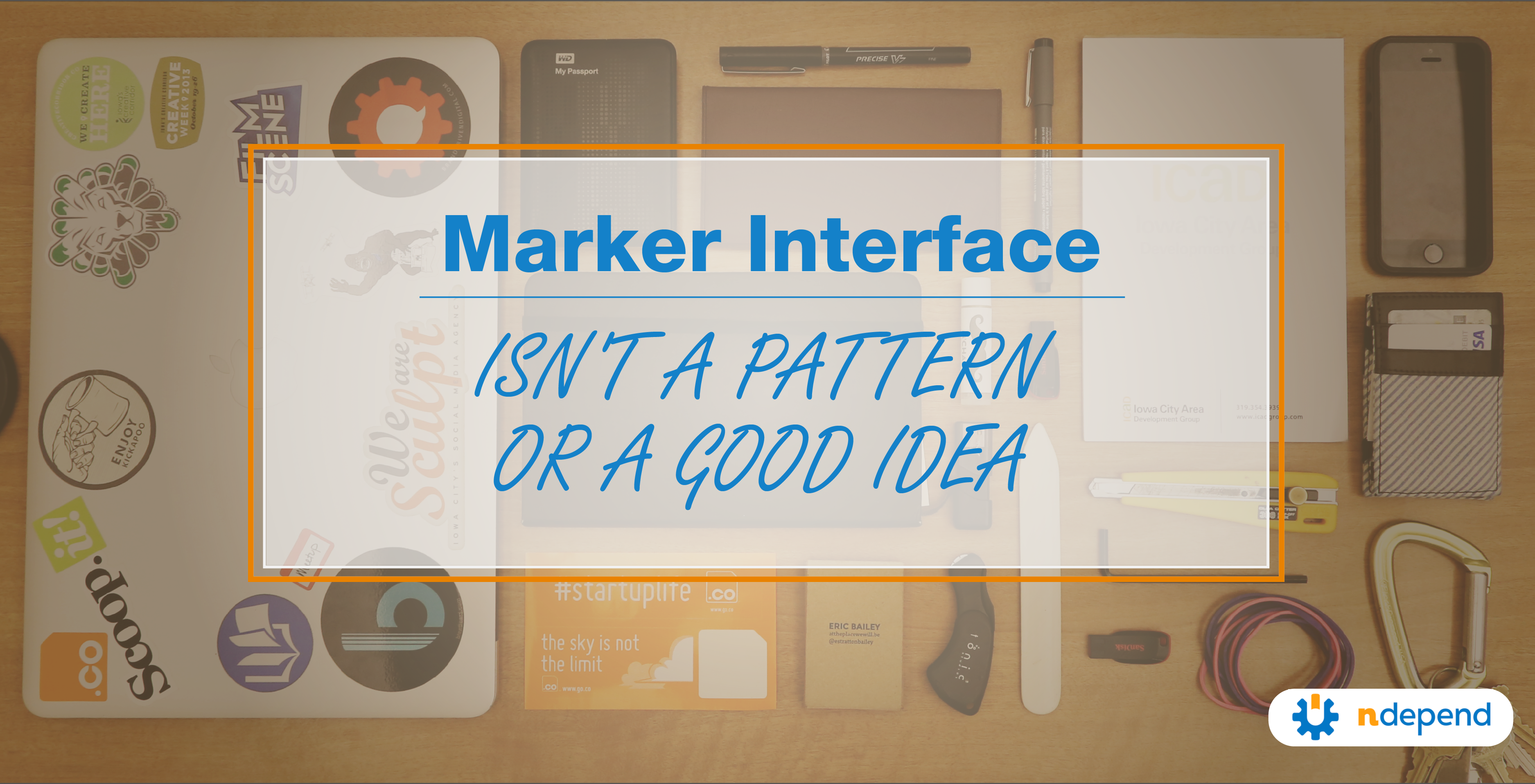 Marker Interface Isn't a Pattern or a Good Idea - NDepend