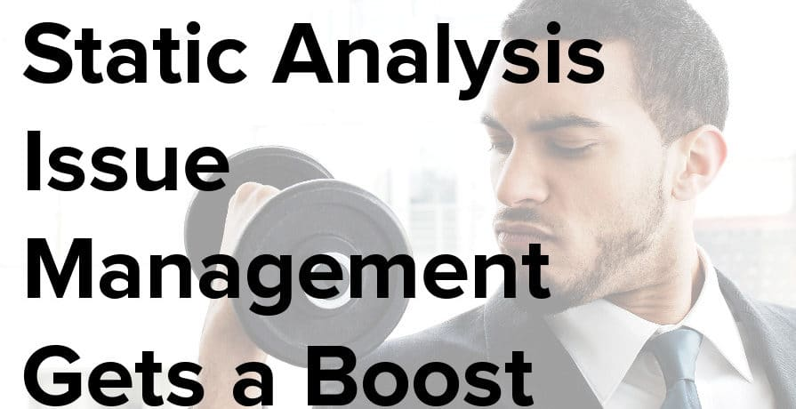 static analysis issue management gets a boost
