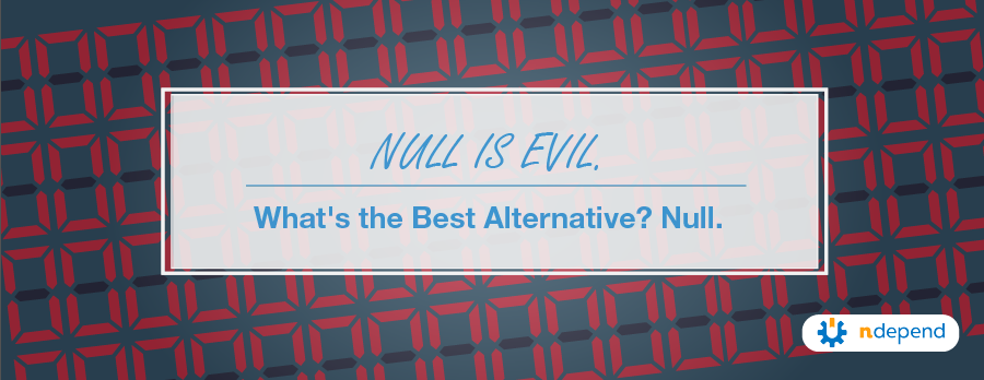 Null Is Evil. What's the Best Alternative Null