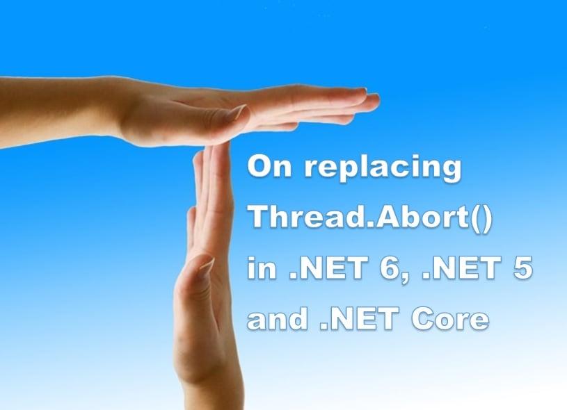 On replacing Thread.Abort() in .NET 6 .NET 5 .NET Core