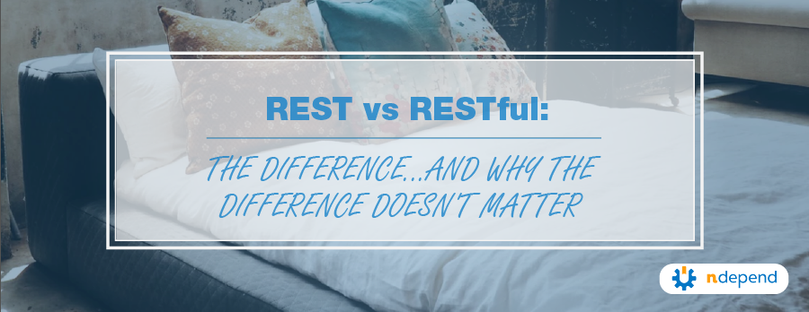 REST_vs_RESTful_The_Different_and_Why_the_Difference_Doesn_t_Matter