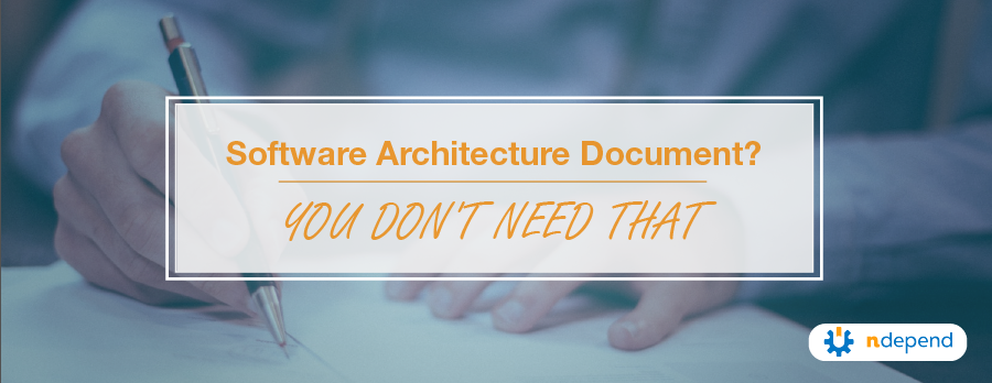 software architecture document? you dont need that