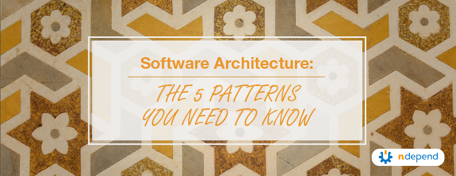 Software_architecture_5_patterns_you_need_to_know