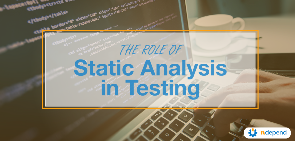 The Role of Static Analysis in Testing