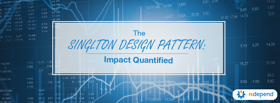 The Singleton Design Pattern: Impact Quantified