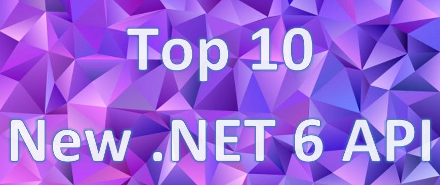 Top-10-New-Net-6-API