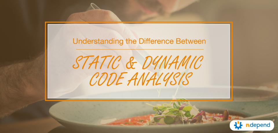 Understanding the Different Between Static And Dynamic Code Analysis