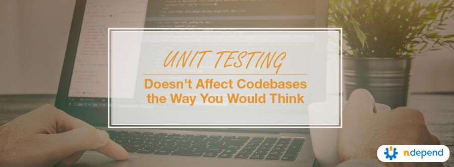Unit testing doesn't affect codebases the way you think.