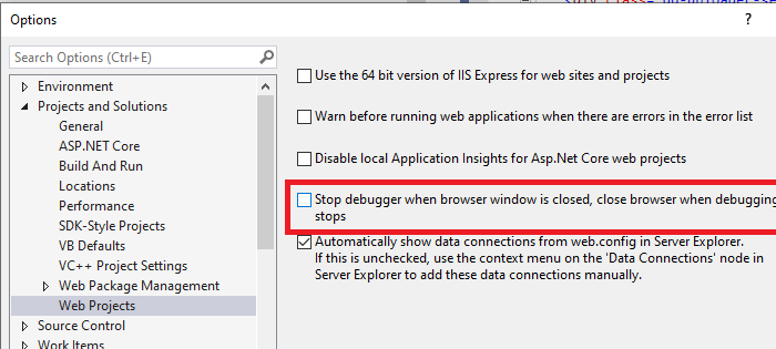 Visual Studio: Don't stop the debugger when the browser window is closed