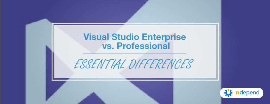 Visual_Studio_Enterprise_vs._Professional_Essential_Differences