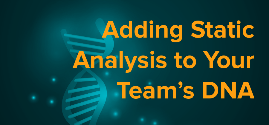 adding static analysis to your team's DNA
