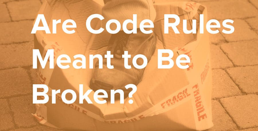 are coded rules meant to be broken?