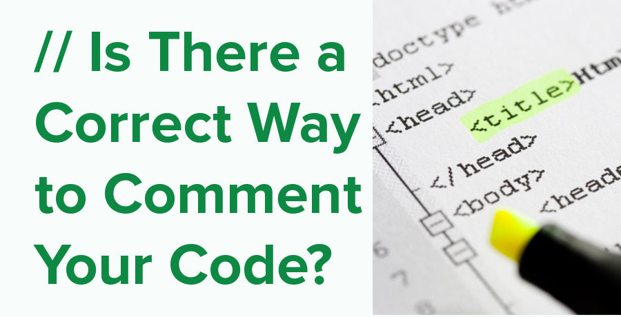 is there a correct way to comment your code?