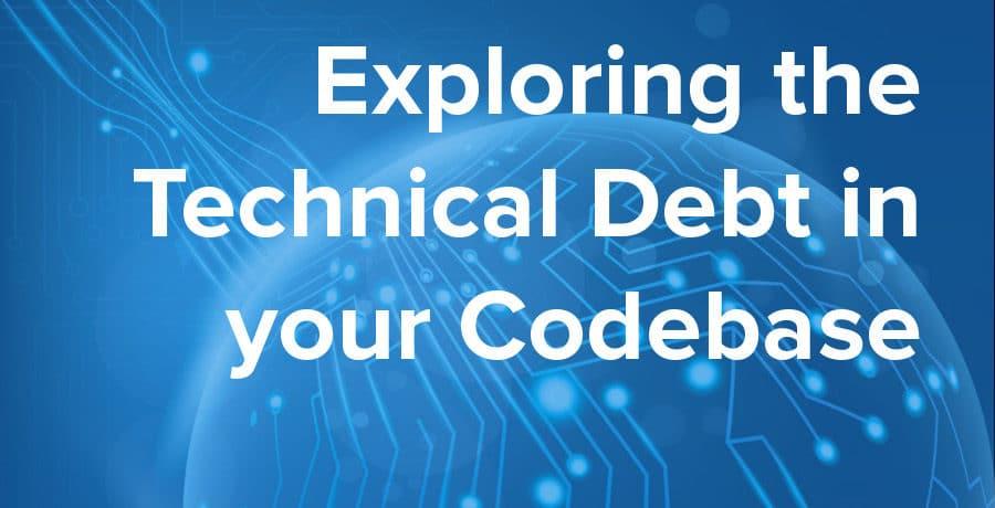 exploring technical debt codebase