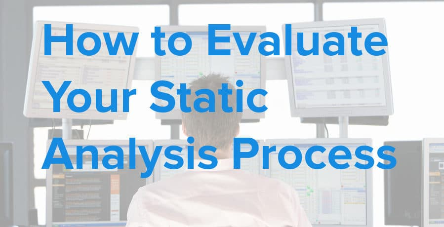 how to evaluate your static analysis process