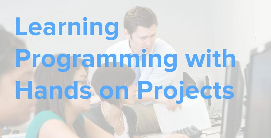 learning programming with hands on projects