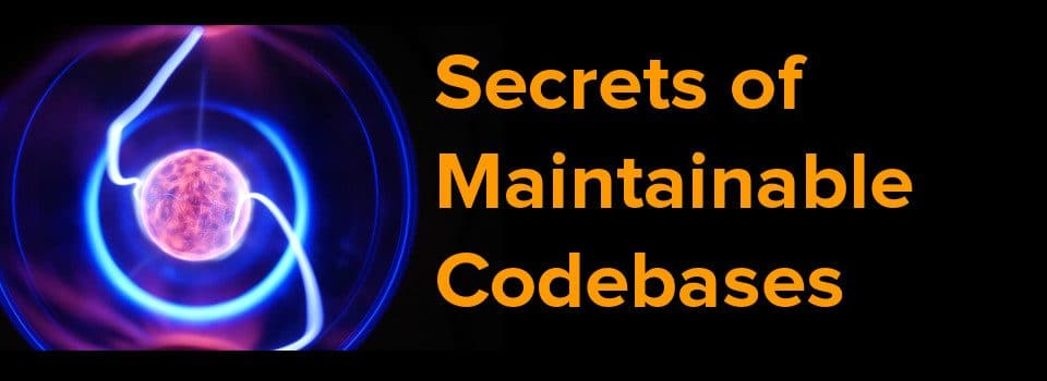secrets of maintainable code bases
