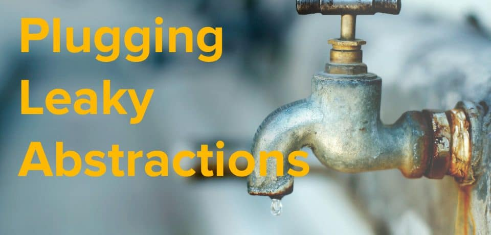 plugging leaky abstractions