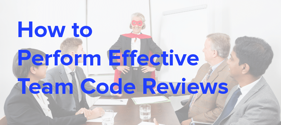 effective team code reviews