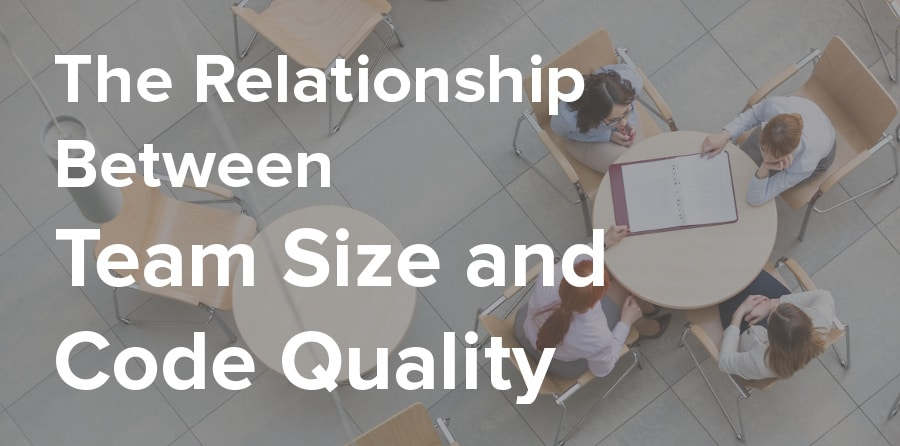 the relationship between team size and code quality