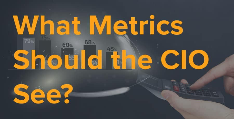 what metrics should the cio see?